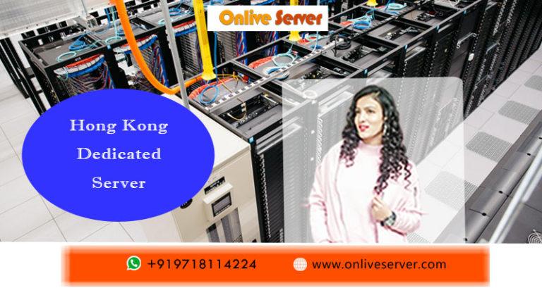 Hong Kong Dedicated Server Hosting; The best Infrastructure for Your Website?