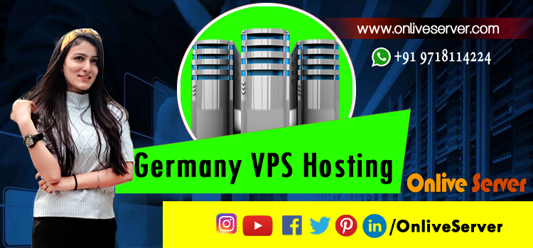 Choose Powerful Germany VPS Hosting by Onlive Server