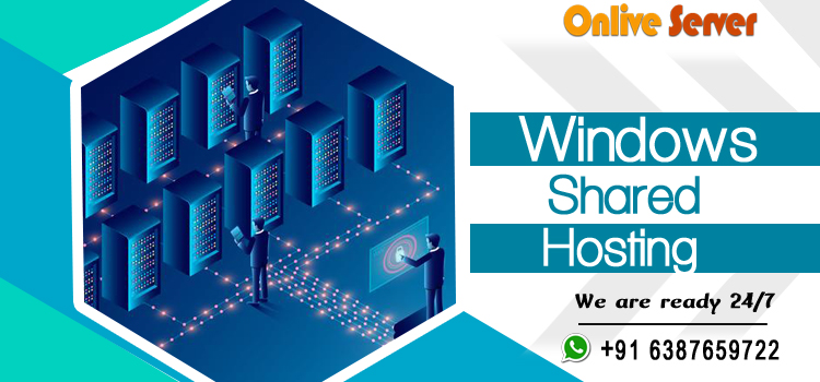 Get Strong Performance with Windows Shared Hosting – Onlive Server